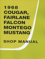 1968 Cougar, Fairlane, Falcon, Montego, Mustang Shop Manual