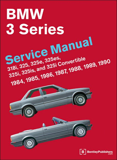 1984-1990 BMW 3-Series (E30) Repair Manual 318i, 325, 325e, 325es, 325i, 325is, 325i
