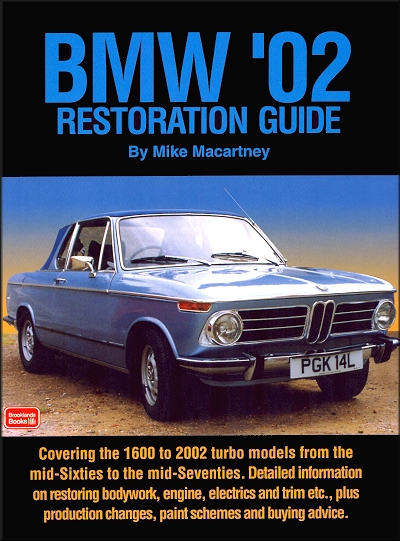 BMW '02 Restoration Guide: 1600 and 2002 Turbo 1966-1976