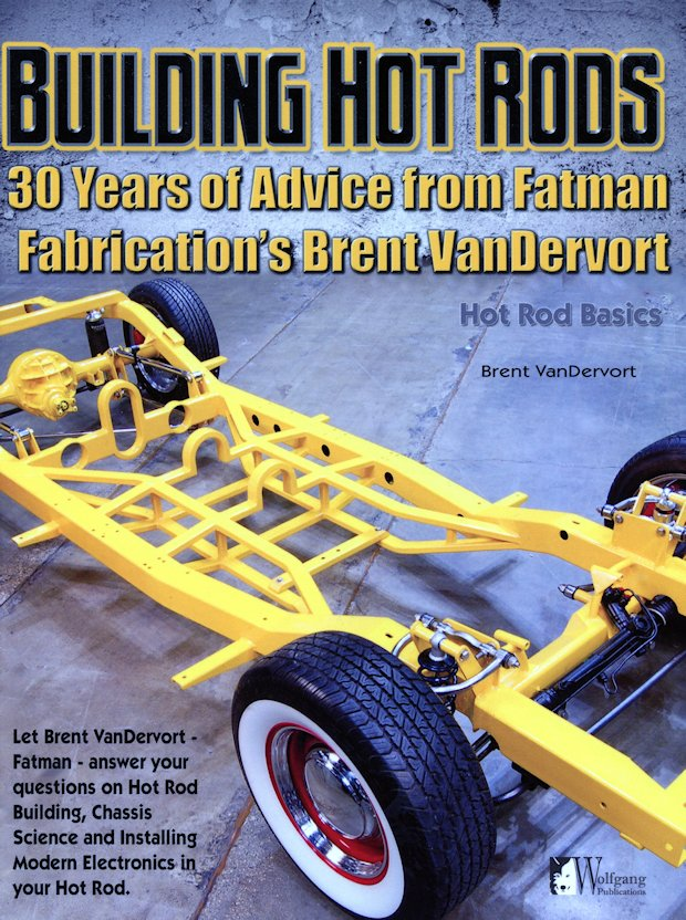 Building Hot Rods: 30 Years of Advice From Fatman Fab