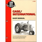 Case International Repair Manual C, D, L, LA, R, S, V, VA; 200B, 300, 300B, 350, 400, 400B, 500B, 600B, 700B, 800B