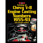 Catalog of Chevy V-8 Engine Casting Numbers 1955-1993 and Stamped Numbers