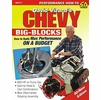 Chevy Big-Blocks: How to Build Max Performance On a Budget