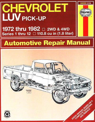 Chevrolet Luv 18l Series 1 12 Repair Manual 1972 1982 Haynes