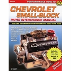 Chevy Small Block Parts Interchange Manual: Selecting & Swapping High-Performance Parts