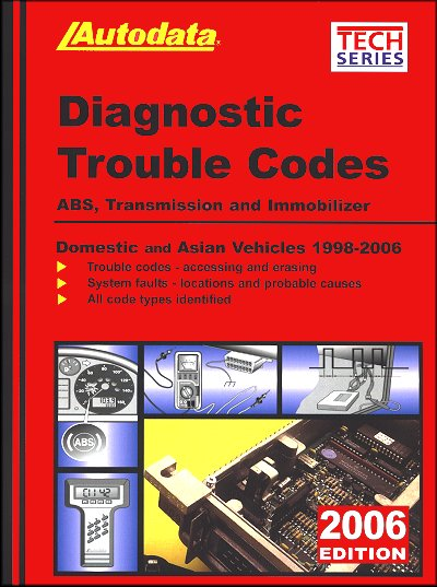 Diagnostic Trouble Codes: ABS, Transmission, Immobilizer Domestic & Asian Vehicles 1998-2006