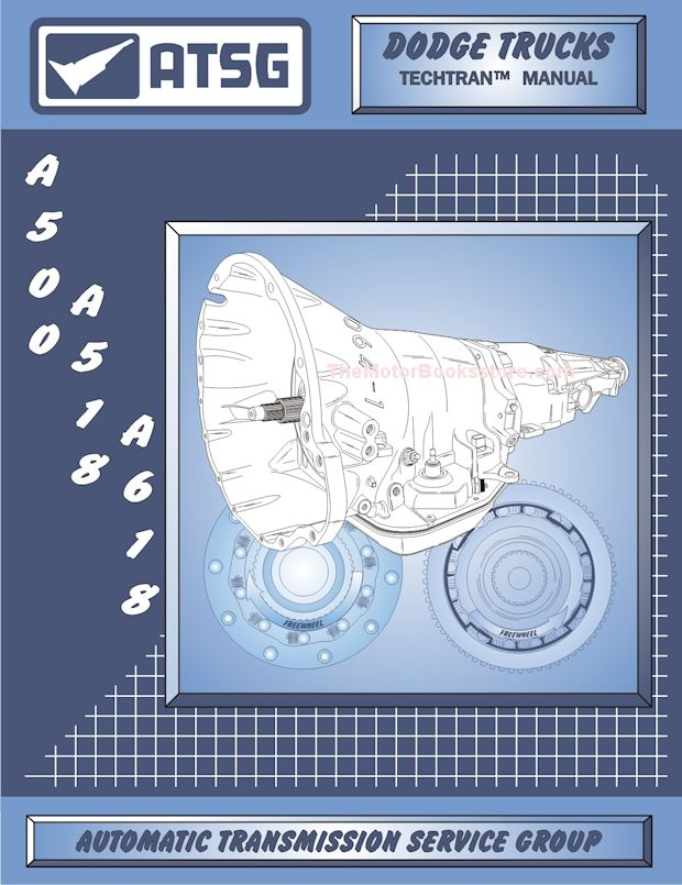 Dodge Trucks A500 / A518 / A618 Transmission Rebuild Manual 1989-2007