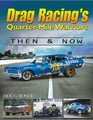 Drag Racing's Quarter-Mile Warriors: Then & Now
