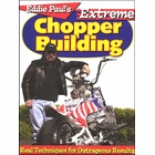 Eddie Paul's Extreme Chopper Building: Real Techniques for Outrageous Results