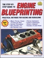 Engine Blueprinting, The Step-By-Step Guide: Practical Methods for Racing and Rebuilding
