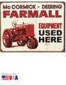 """Farmall Equipment Used Here\"" Tin Sign"
