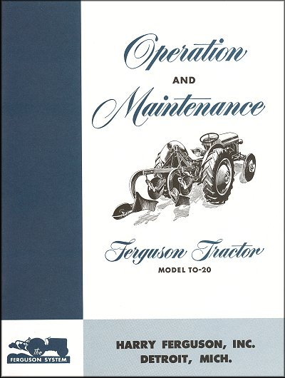 Ferguson Tractor Model TO-20 Operation and Maintenance Manual