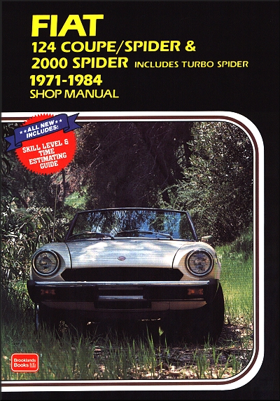 Fiat 124 Coupe, Spider, 2000 Spider Repair Manual 1971-1984