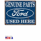 """Ford Genuine Parts Used Here"" Tin Sign"