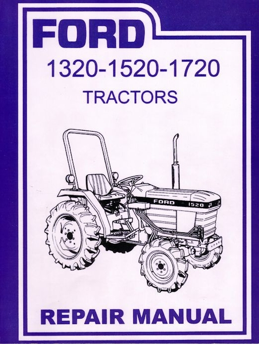 ford tractor repair manual 1320 1520 1620 and 1720 models rh themotorbookstore com Ford Model 1720 Diesel Tractor ford 1720 tractor parts manual