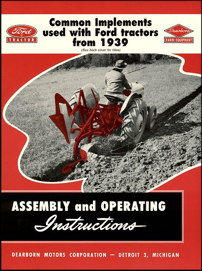 Ford Tractor: Common Implements Used with Ford Tractors 1939-1953