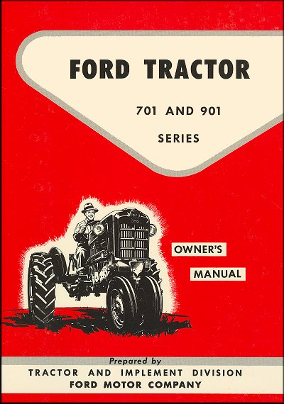 Ford Tractor Series 701 & 901 Owner's Manual 1957-1962