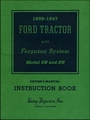Ford Tractor with Ferguson System Model 9N and 2N Owner's Manual 1939-1947