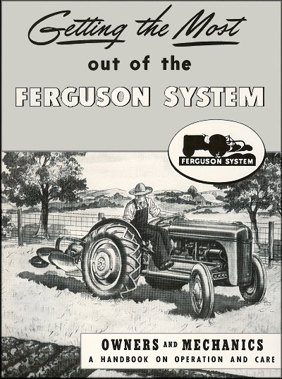 Getting the Most out of the Ferguson System - Owners and Mechanics: Operation and Care
