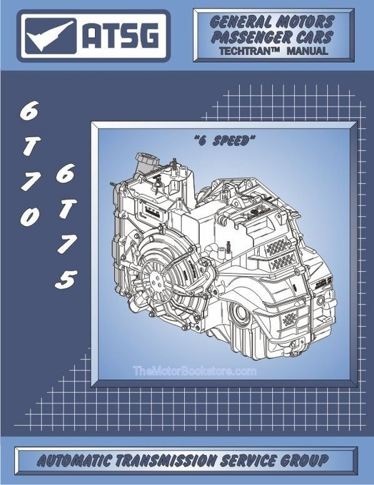 GM 6T70 6T75 Transmission 6 Speed Rebuild Manual 2007 Up