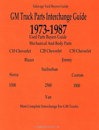 GMC and Chevy Truck Parts Interchange Guide 1973-1987