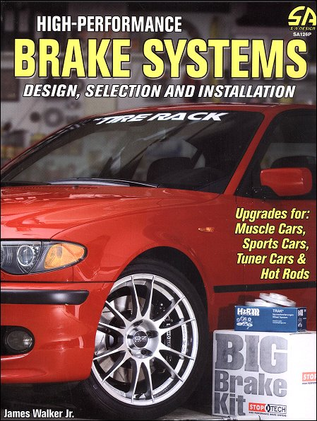 High Performance Brake Systems Design Selection And Installation