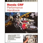 Honda CRF Performance Handbook - Includes CRF450R, CFR450X, CRF250R, CRF250X