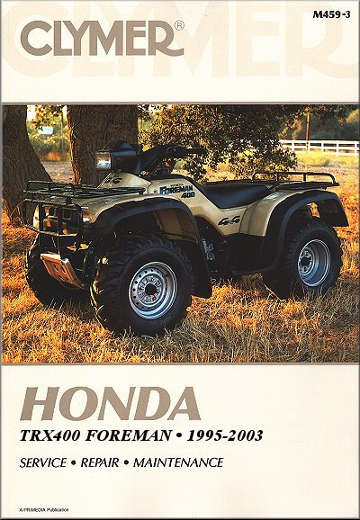 honda trx400 fourtrax foreman 400 repair manual 1995 2003 clymer rh themotorbookstore com Honda Rancher Manual PDF Honda FourTrax 300 Service Manual
