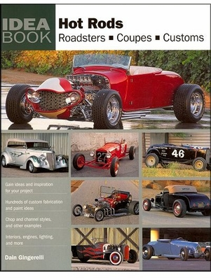 hot rods fabrication and paint ideas 12 hot rod building and customization manuals diy