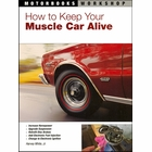 How to Keep Your Muscle Car Alive: Maintenance, Suspension, Brakes, Engine, Fuel System, more
