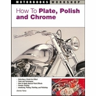 How To Plate, Polish and Chrome: A DIY Guide