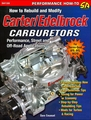 How to Rebuild and Modify Carter/Edelbrock Carburetors: For Thermo-Quad, AFB, AVS, WCFB