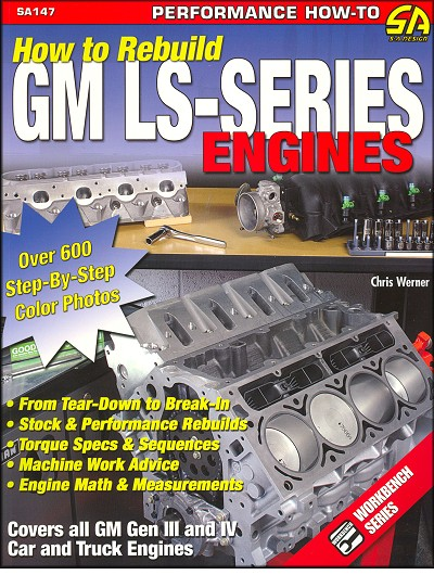 How to Rebuild GM LS-Series Engines: From Tear-Down to Break-In, Stock and Performance