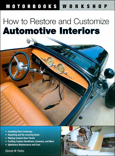 how to restore and customize automotive interiors motorbooks. Black Bedroom Furniture Sets. Home Design Ideas