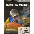 How to Weld: Tools, Equipment, Techniques, Gas Welding, Brazing, SMAW, GMAW, GTAW