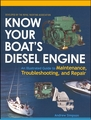 Know Your Boat's Diesel Engine: Maintenance, Troubleshooting and Repair