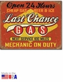 """Last Chance Gas - Open 24 Hours\"" Tin Sign"