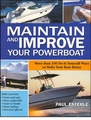 Maintain and Improve Your Powerboat: More Than 100 DIY Ways to Make Your Boat Better