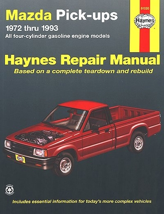 mazda b1600 b1800 b2000 b2200 b2600 repair manual 1972 1993. Black Bedroom Furniture Sets. Home Design Ideas