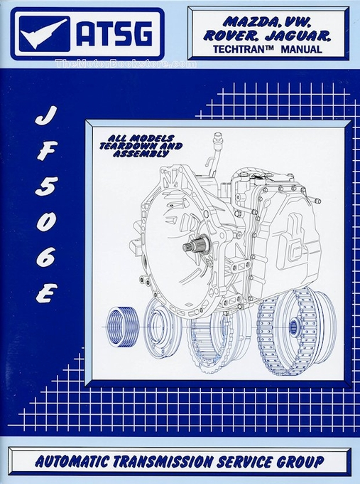 Mazda/VW/Rover/Jaguar Transmission Repair Manual: 2002-2009