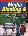 Media Blasting & Metal Preparation - How-To Guide
