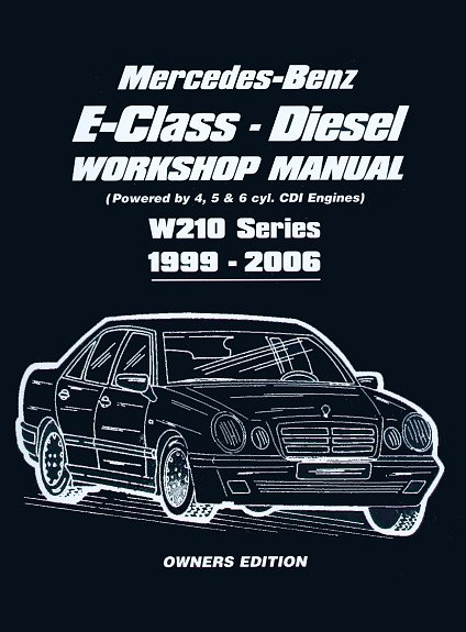 mercedes e200 e220 e270 e320 diesel repair manual 1999 2006 rh themotorbookstore com Mercedes- Benz S-Class Mercedes W210 Diesel