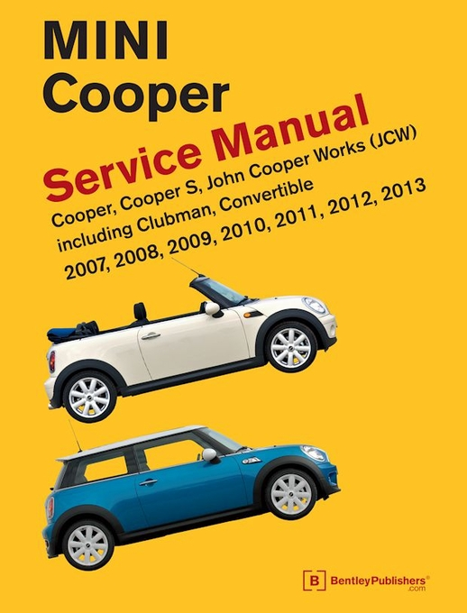 mini cooper r55 r56 r57 service repair manual 2007 2013 bentley rh themotorbookstore com r56 mini cooper service manual pdf r56 mini cooper service manual pdf