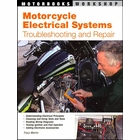 Motorcycle Electrical Systems: Troubleshooting and Repair