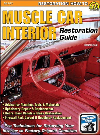 Muscle Car Interior Restoration Guide Upholstery Repair Strohl