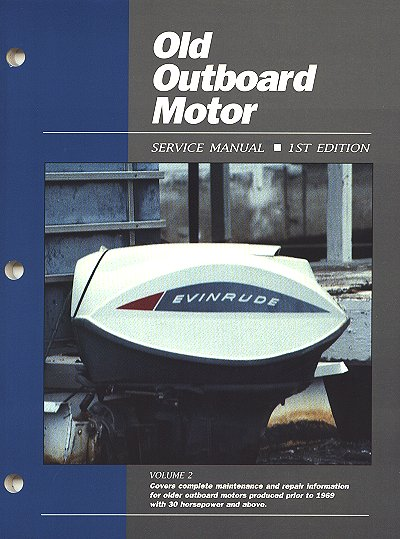 Old Outboard Motor Repair Manual  30hp  U0026 Above  Pre