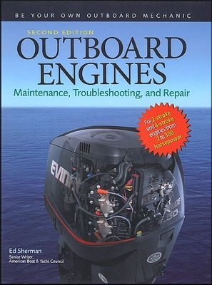 Outboard Engines: Maintenance, Troubleshooting, Repair 2