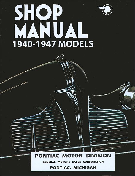 pontiac shop manual 1940 1947 models factory issued rh themotorbookstore com pontiac service manual pdf pontiac solstice shop manual