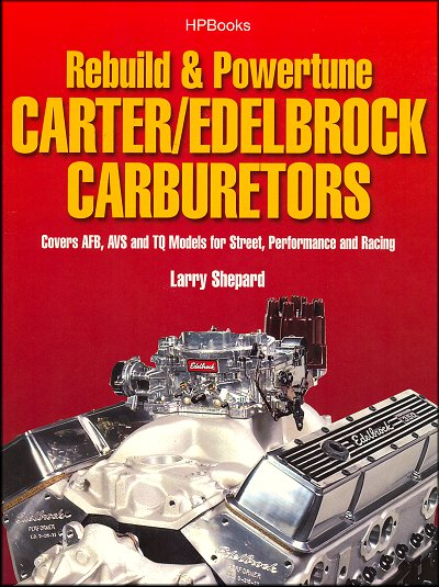 Rebuild and Powertune Carter/Edelbrock Carburetors