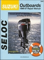 Suzuki Outboards 2.5-300 HP, 4-Stroke Models Including Jet Drives Repair Manual 1996-2007